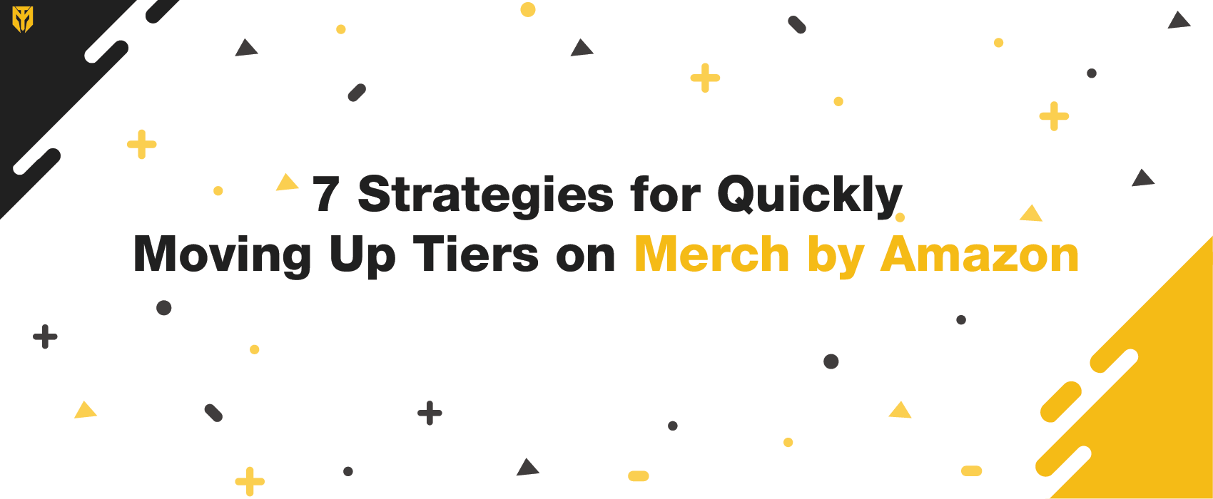 Merch by Amazon Tier Up Strategies